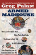 Armed Madhouse : Who's Afraid of Osama Wolf? China Floats, Bush Sinks, The Scheme to Steal '08, No Child's Behind Left, and OtherDispatches from the Front Lines of the Class War by Greg Palast